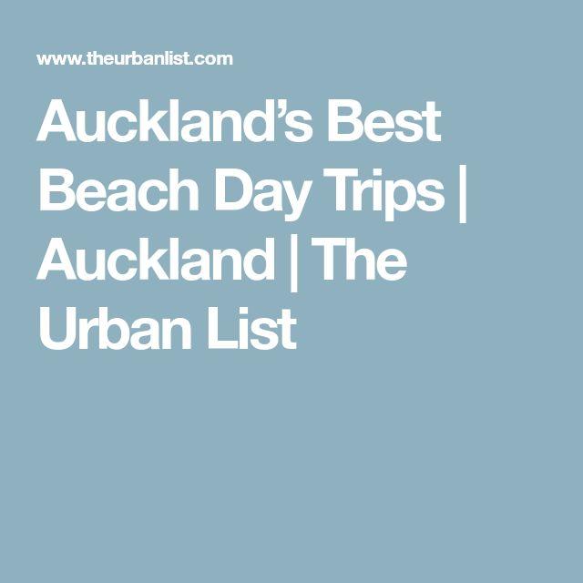 Auckland's Best Beach Day Trips | Auckland | The Urban List