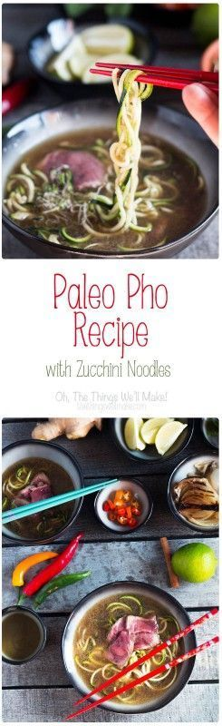 Paleo Pho with beef bone broth and zucchini noodles by The Things Well Make.
