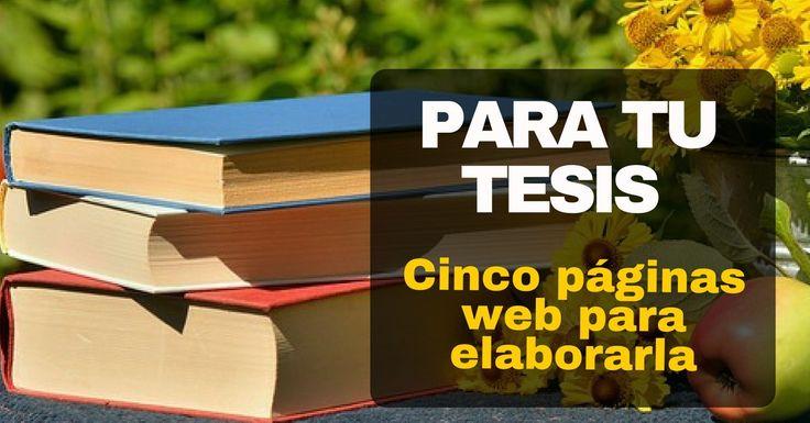 Cinco páginas web para que te ayudarán con la elaboración de tu tesis