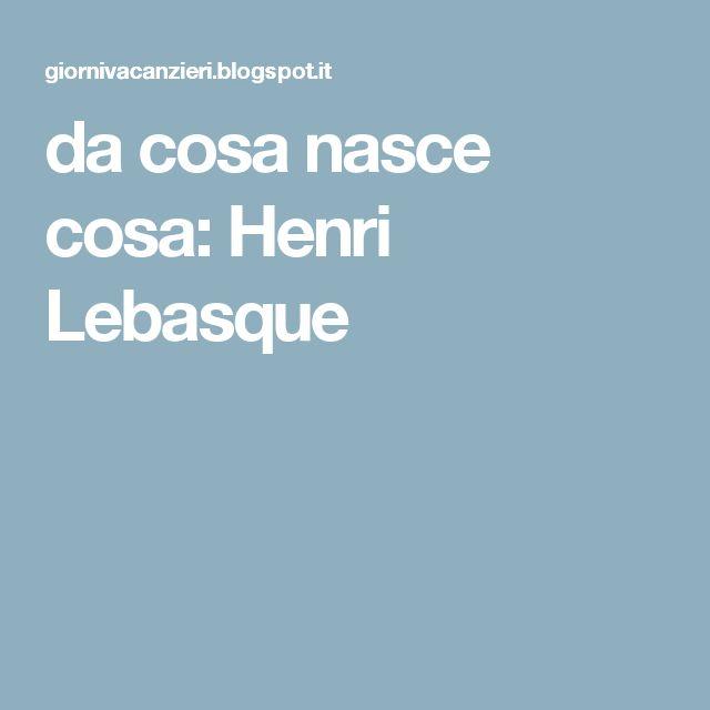 da cosa nasce cosa: Henri Lebasque