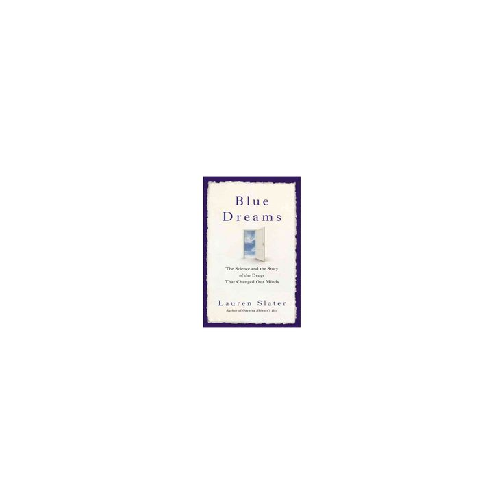 Blue Dreams : The Science and the Story of the Drugs That Changed Our Minds (Large Print) (Hardcover)