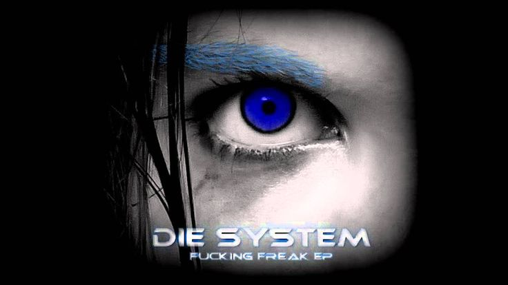 Die System - Fucking Freak [EBM/Industrial/DarkElectro] #ebm #industrial #dark #electro #aggrotech #club #electronic #alternative #goth #gothic #obscure #oscuridad #music
