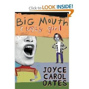 big mouth and uglry girl Oates, joyce carol - big mouth ugly girl - summary - alexander sim - hausarbeit  - englisch - literatur, werke - publizieren sie ihre.