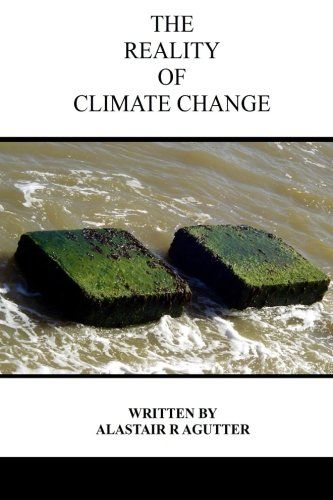The Reality of Climate Change: The Biggest Threat To All of Humanity and Life Forms on Earth by Alastair R Agutter http://www.amazon.com/dp/1514261359/ref=cm_sw_r_pi_dp_Ys6bwb09Y81BD