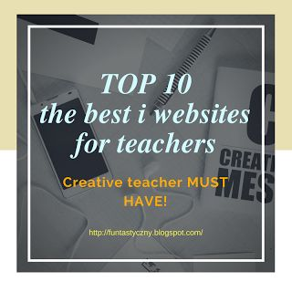 FUNtastyczny Angielski: Top 10 best internet tools for teachers. Make games and worksheets in inly few minutes!