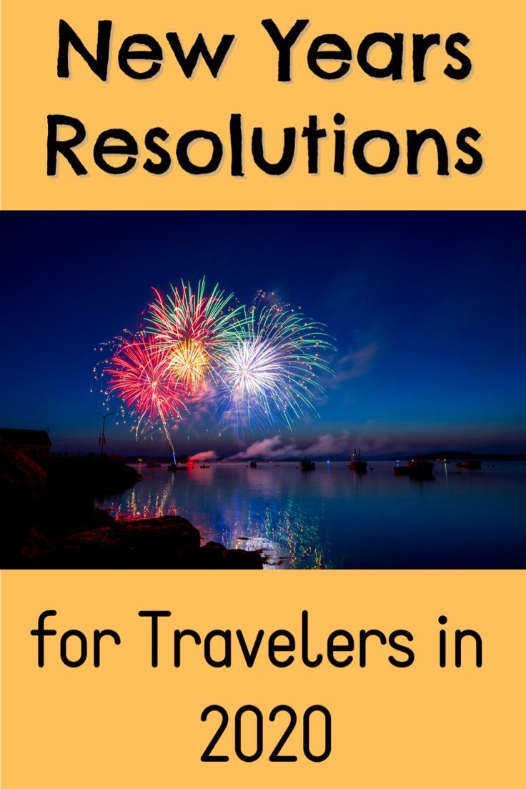 25 New Years Travel Resolutions For 2020 Alli S Grade Escape Escape Travel New Years Resolution Family Vacation Travel