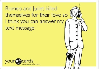 ecards: Laughing, Romeo And Juliet, Quotes, Texts Messages, True, Truths, Funny Stuff, Ecards, Hilarious