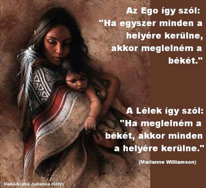 Marianne Williamson bölcsessége a lelki békéről. A kép forrása: Holló-Szabó Julianna Ghv