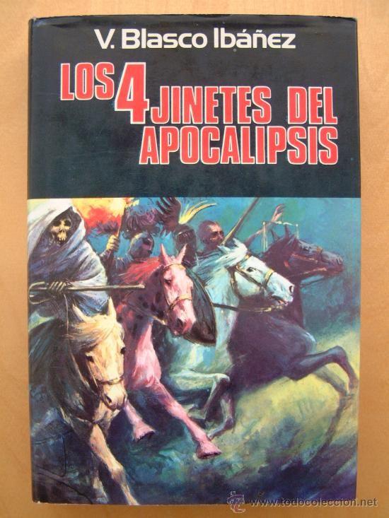 Los cuatro jinetes del apocalipsis / Vicente Blasco Ibáñez.