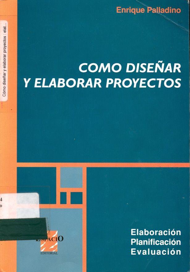 #comodiseñaryelaborarproyectos #enriquepalladino #editorialespacio #administracióndeempresas #proyectos #instituciones #escueladecomerciodesantiago #bibliotecaccs