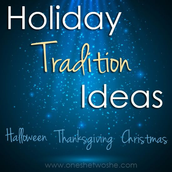 Family Tradition Ideas ~ Halloween, Thanksgiving & Christmas (she: Mel) - Or so she says...