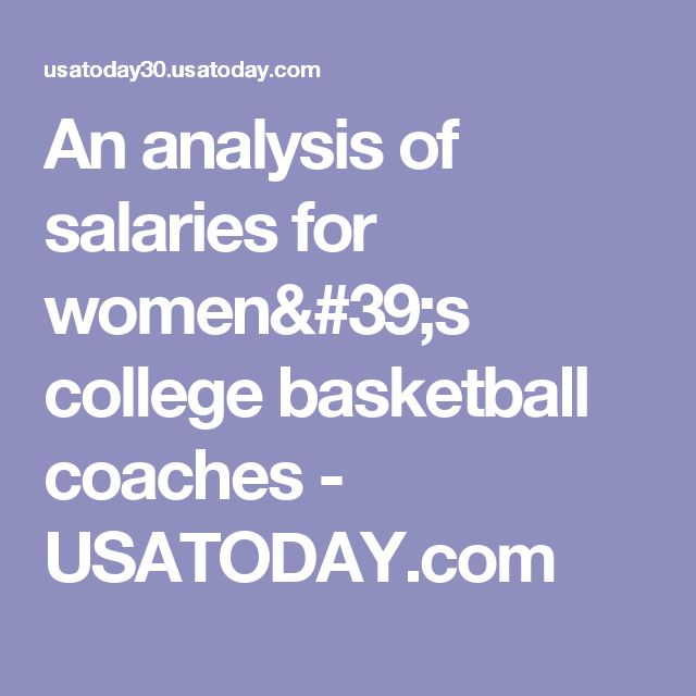 An analysis of salaries for women's college basketball coaches - USATODAY.com