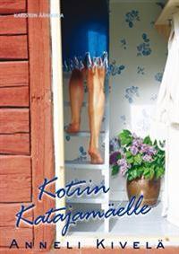 Anneli Kivelä: Kotiin Katajamäelle