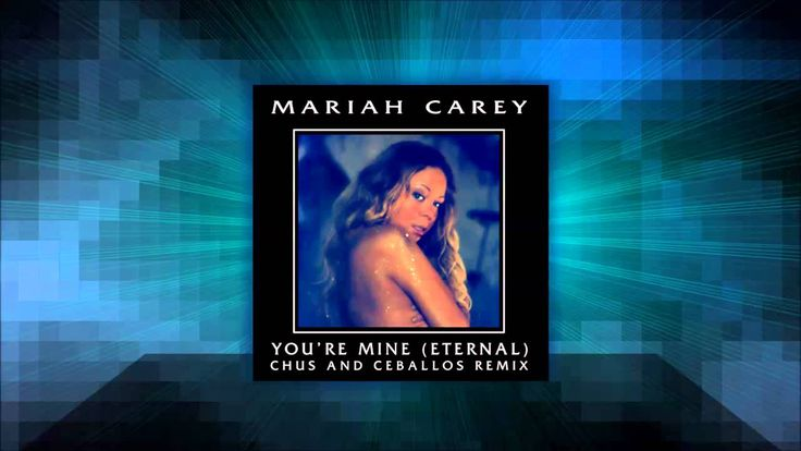 "Mariah Carey - You're Mine (Eternal) (Chus and Ceballos Main Mix)  Mariah Carey )))  Listen to all the new dance remixes for ""You're Mine (Eternal)"" now on YouTube! ‪#‎YoureMineEternal‬  Mariah Carey - You're Mine (Eternal) (Chus and Ceballos Main Mix) YOUTUBE.COM