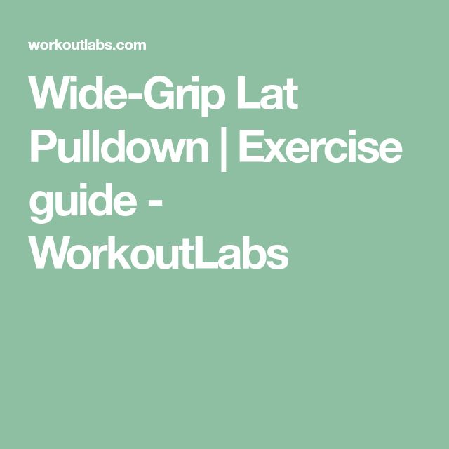 Wide-Grip Lat Pulldown | Exercise guide - WorkoutLabs