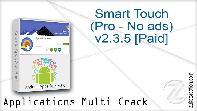 Smart Touch (Pro - No ads) v2.3.5 [Paid] - Zuket Creation