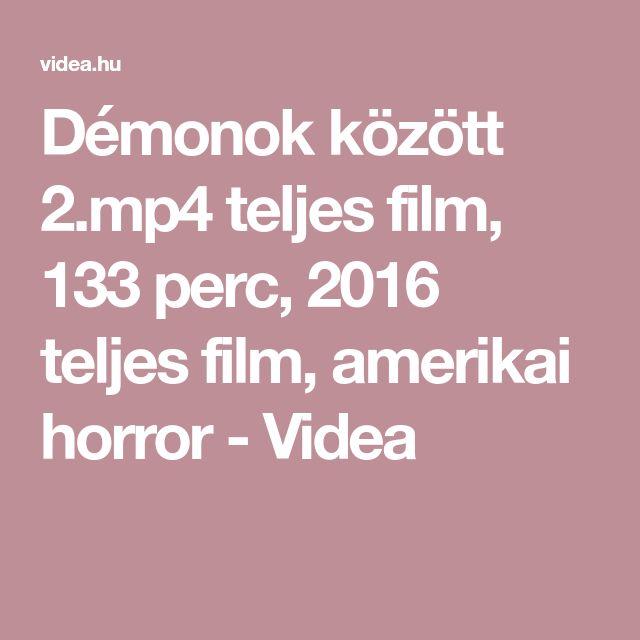 Démonok között 2.mp4 teljes film, 133 perc, 2016 teljes film, amerikai horror - Videa