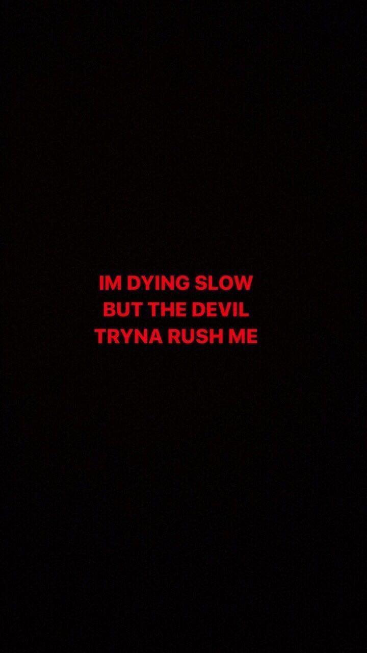 Ich sterbe langsam, aber der Teufel versucht mich zu beeilen. – # beeilen Sie sich # … – # beeilen Sie sich #deliver #diabo #This
