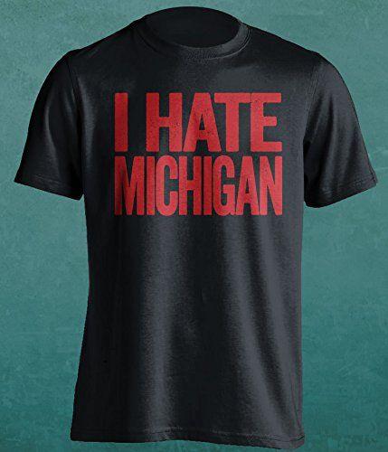 I Hate Michigan - Ohio State Buckeyes Fan T-Shirt
