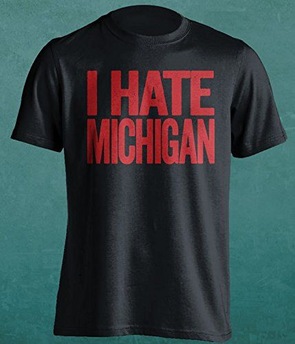 I Hate Michigan - Ohio State Buckeyes Fan T-Shirt
