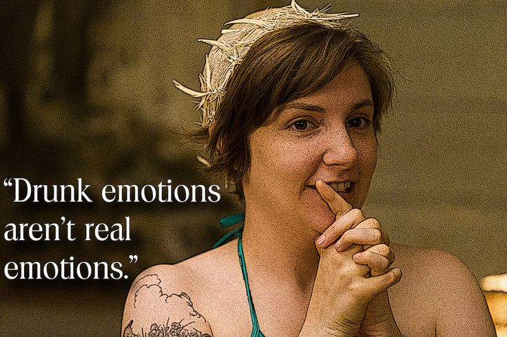 """""""Drunk emotions aren't real emotions""""  20 Inspiring Pieces Of Advice From Lena Dunham's book Not That Kind of Girl"""