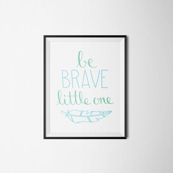 Be Brave Little One PDF INSTANT DOWNLOAD by LittleInklingsDesign