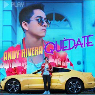 Andy Rivera - Quédate (Oficial) 2016