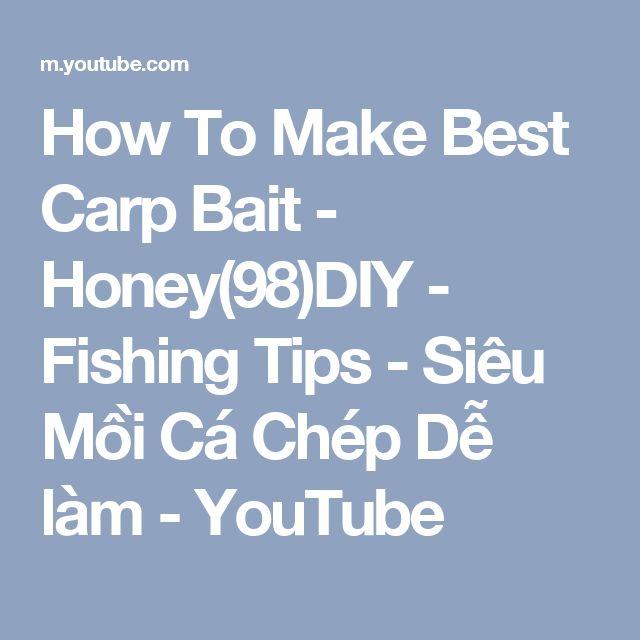 How To Make Best Carp Bait - Honey(98)DIY - Fishing Tips - Siêu Mồi Cá Chép Dễ làm - YouTube