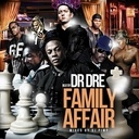 Dr Dre  - Dr Dre - Family Affair Hosted by DJ Pimp - Free Mixtape Download or Stream it