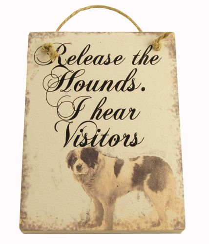 #doglover plaque.  Release the hounds I hear visitors