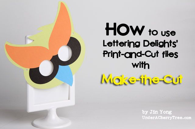 Under A Cherry Tree: TUTORIAL: How to use LD's Print-and-Cut files with MAKE-THE-CUT