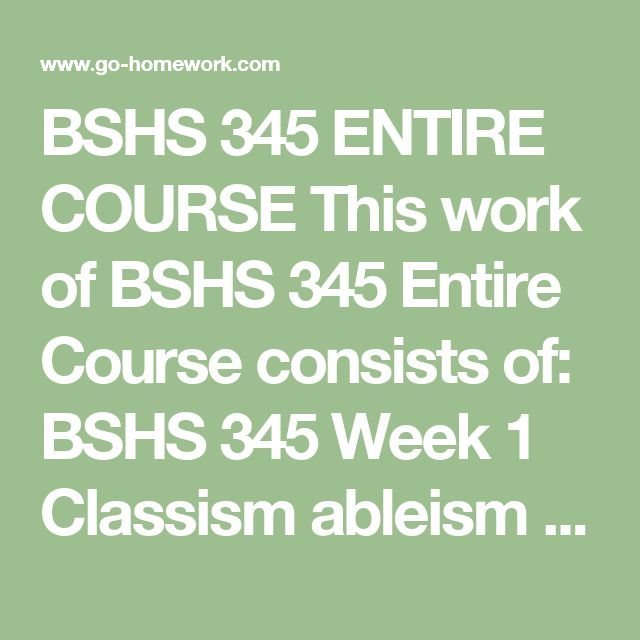 bshs 345 week 3 reflective Bshs 345 week 3 individual assignment reflective paper write a 1,750- to 2,100-word paper exploring what you have learned from this week's readings and videos.