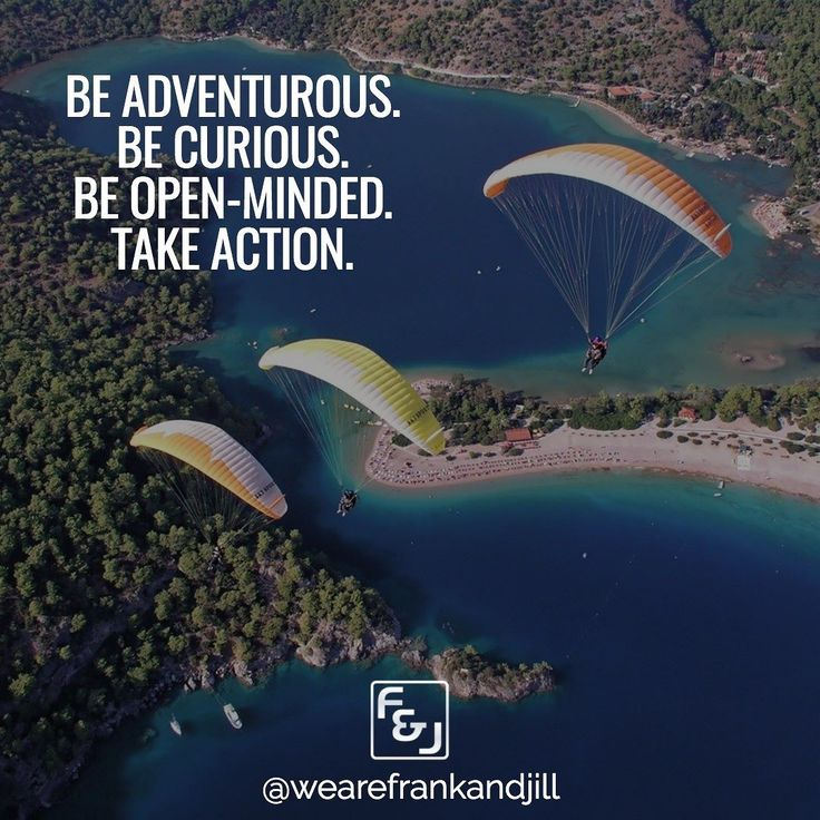 Be adventurous. Be curious. Be open-minded. Take action.  Double tap if you agree and tag someone who needs to see this. follow us @wearefrankandjill
