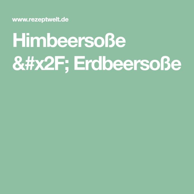 Himbeersoße / Erdbeersoße