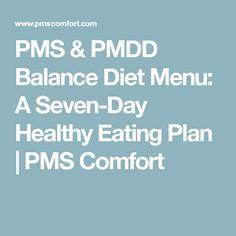 PMS & PMDD Balance Diet Menu: A Seven-Day Healthy Eating Plan   PMS Comfort