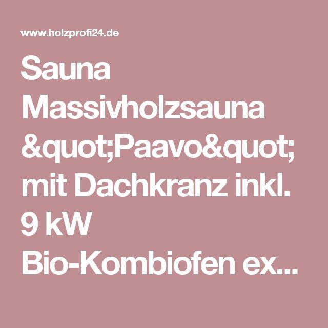 "Sauna Massivholzsauna ""Paavo"" mit Dachkranz inkl. 9 kW Bio-Kombiofen ext. Steuerung   KA4012"