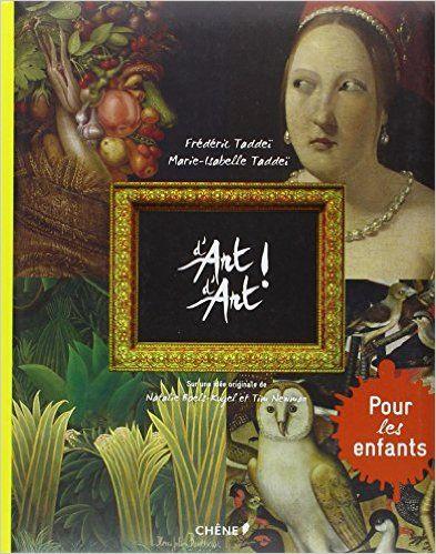 Amazon.fr - D'Art d'Art pour les enfants - Marie-Isabelle Taddeï, Frédéric Taddeï - Livres