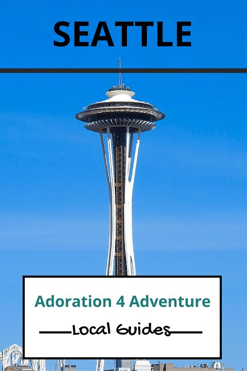 Adoration 4 Adventure's local guide for visitor's to Seattle. Including top places to eat, drink, stay and how to get around on a budget.