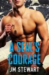 A SEAL's Courage by J.M. Stewart My rating: 5 of 5 stars A SEAL's Courage (Military Match) by JM Stewart This is Navy SEAL Trent Lawson and Lauren Hayes' story. Trent was medicall…