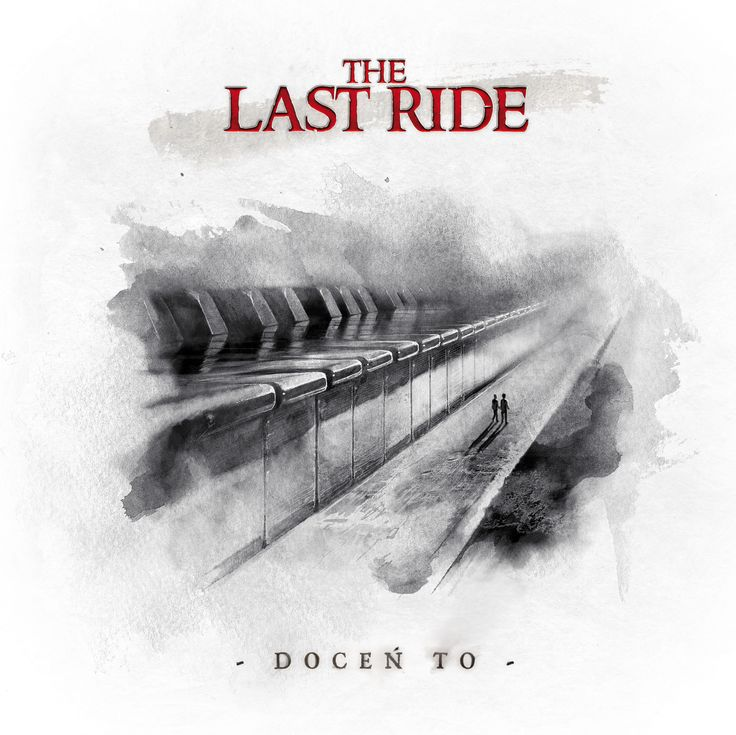 The Last Ride - Doceń to