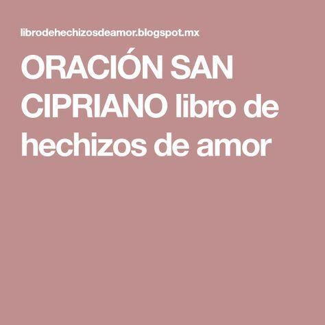 ORACIÓN SAN CIPRIANO libro de hechizos de amor