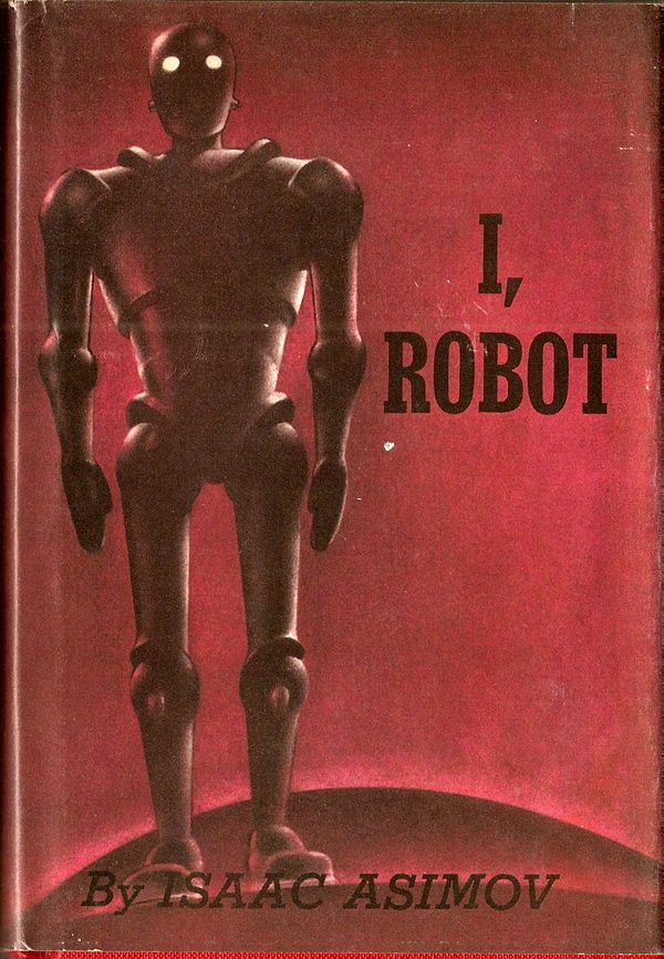 → I, Robot by Isaac Asimov 1950