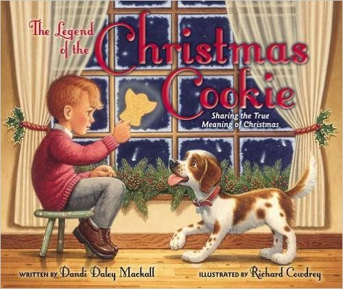 The Legend of the Christmas Cookie: Sharing the True Meaning of Christmas: Dandi Daley Mackall, Richard Cowdrey: 0025986747671: Amazon.com: Books