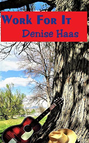Work For It: Shannon Telluride Tale Book 1 by [Haas, Denise]