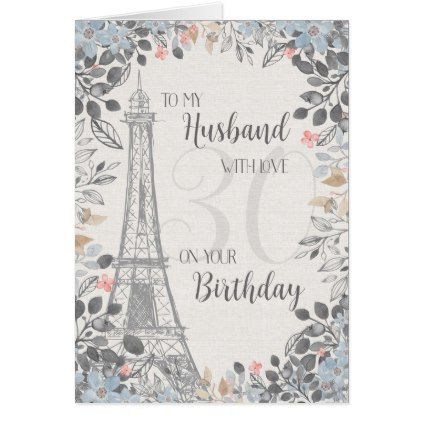 #Husband Romantic 30th Birthday Eiffel Tower Card - #giftidea #gift #present #idea #number #thirty #thirtieth #bday #birthday #30thbirthday #party #anniversary #30th