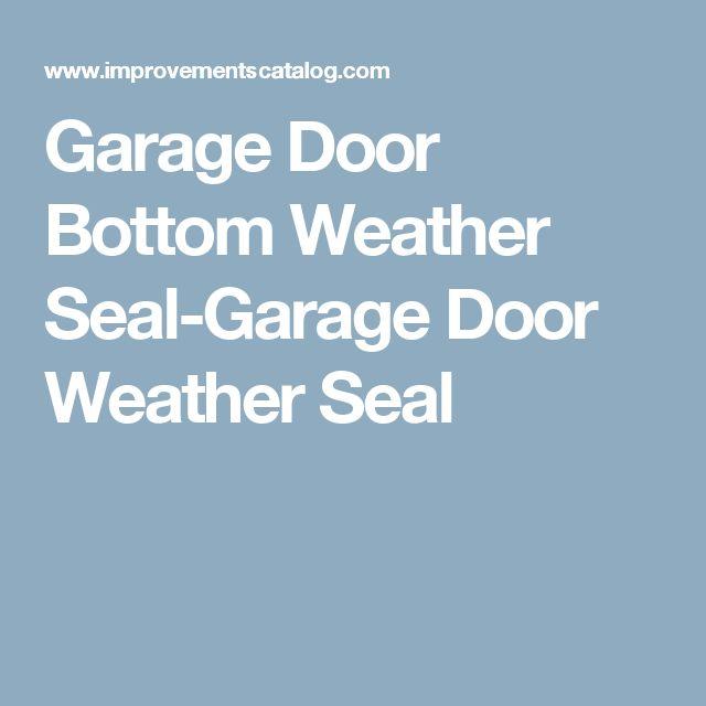 Best 25+ Garage Door Weather Seal Ideas On Pinterest