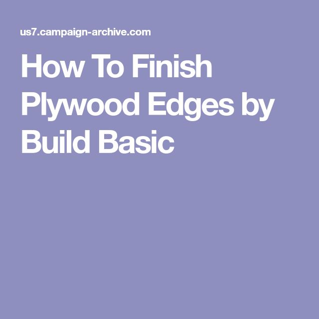 How To Finish Plywood Edges by Build Basic