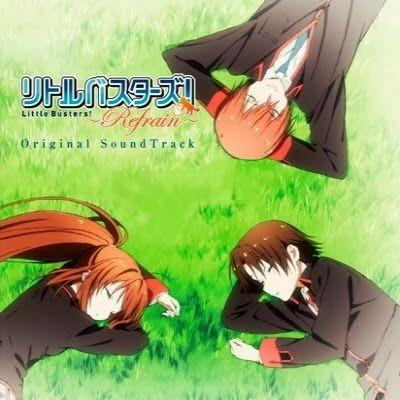 Little Busters! ~Refrain~ Original SoundTrack  ▼ Download: http://singlesanime.net/ost/little-busters-refrain-original-soundtrack.html