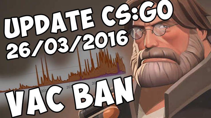 UPDATE CS:GO - Статистика VAC BAN (26.03.2016)