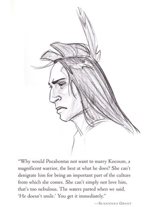 The Art of Pocahontas, page 107. I absolutely agree!!!!! Kocoum was a warrior that any woman would have been blessed if he asked for her hand. I would be blessed alright!